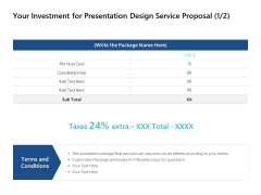 Your Investment For Presentation Design Service Proposal Ppt PowerPoint Presentation Ideas Styles