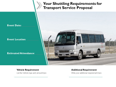 Your Shuttling Requirements For Transport Service Proposal Ppt Powerpoint Presentation Inspiration Rules
