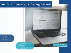 Youtube Promotion And Strategy Proposal Ppt PowerPoint Presentation Complete Deck With Slides
