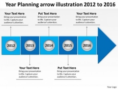 Year Planning Arrow Illustration 2012 To 2016 PowerPoint Templates Ppt Slides Graphics