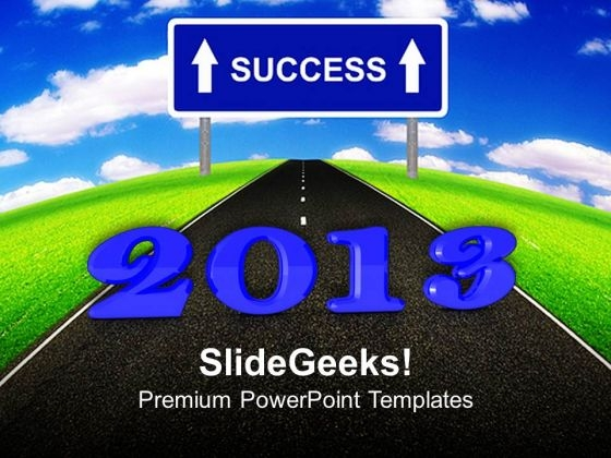 2013 New Year Business Success PowerPoint Templates Ppt Backgrounds For Slides 1212