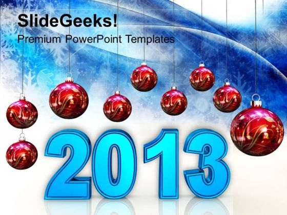 2013 New Year Concept Events PowerPoint Templates Ppt Backgrounds For Slides 1212