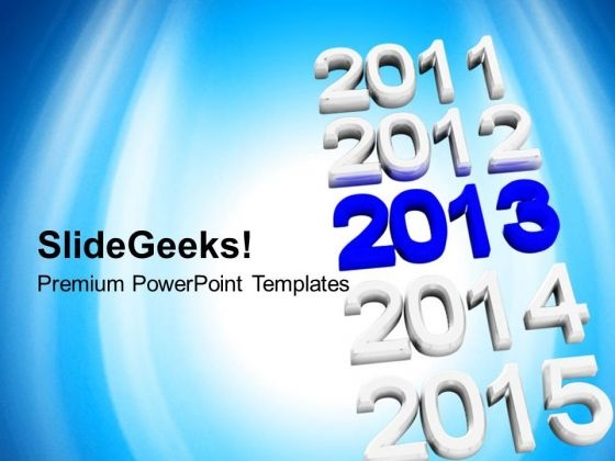 2013 New Year Concept Holidays PowerPoint Templates Ppt Backgrounds For Slides 1112