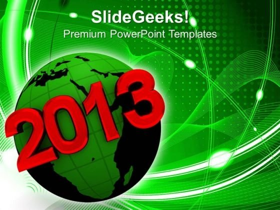 2013 New Year On Earth Global Business PowerPoint Templates Ppt Backgrounds For Slides 1212