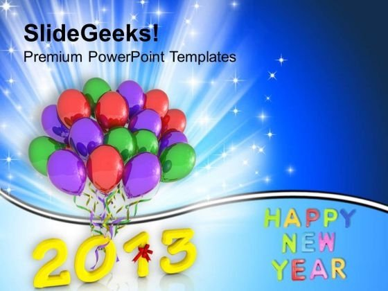 2013 With Colorful Balloons New Year PowerPoint Templates Ppt Backgrounds For Slides 1212