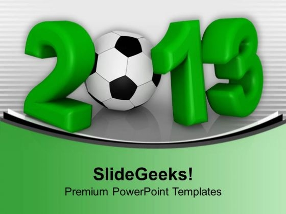 2013 With Football New Year Concept PowerPoint Templates Ppt Backgrounds For Slides 1112