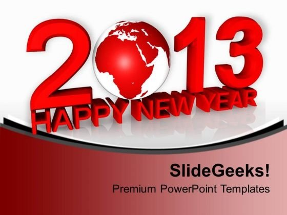 2013 with globe happy new year powerpoint templates ppt backgrounds for slides 0113 powerpoint themes
