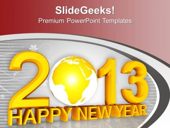 2013 With Globe Happy New Year PowerPoint Templates Ppt Backgrounds For Slides 1212