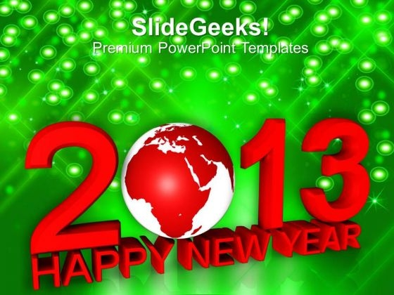 2013 With Globe New Year PowerPoint Templates Ppt Backgrounds For Slides 1212