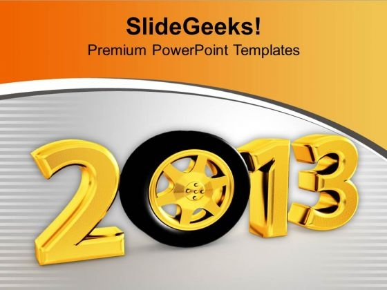 2013 With Tyre Celebration Time New Year PowerPoint Templates Ppt Backgrounds For Slides 0113