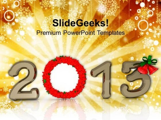 2013 With Wreath New Year Concept PowerPoint Templates Ppt Backgrounds For Slides 1212