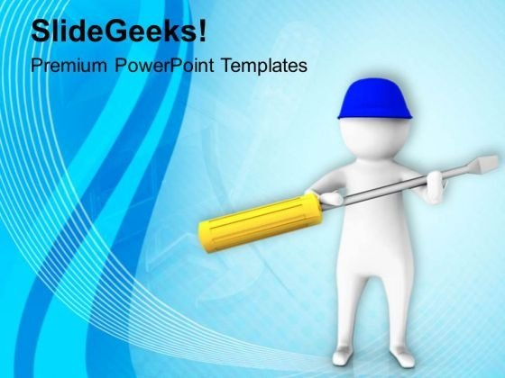3d Man Holding Screw Driver PowerPoint Templates Ppt Backgrounds For Slides 0813