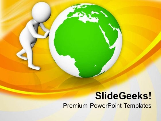 3d Man Pushing Globe PowerPoint Templates Ppt Backgrounds For Slides 0713