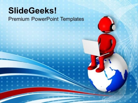 3d Man Sitting On Globe Internet Concept PowerPoint Templates Ppt Backgrounds For Slides 0713