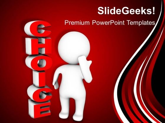 3d Man Standing Beside The Word Choice PowerPoint Templates And PowerPoint Themes 1012