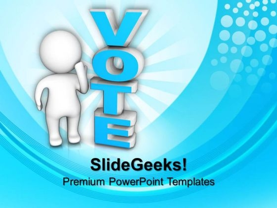 3d Man Standing Beside The Word Vote Future PowerPoint Templates And PowerPoint Themes 1012