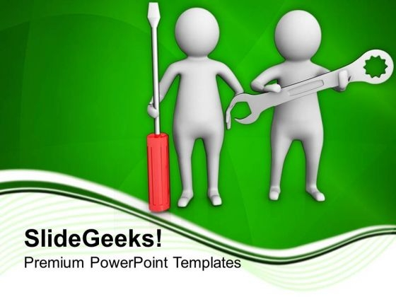 3d Men Holding Screw Driver And Wrench PowerPoint Templates Ppt Backgrounds For Slides 0813