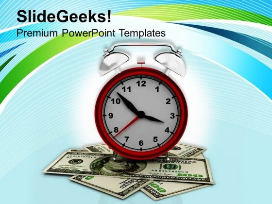 Alarm Clock With Dollar Bills Success PowerPoint Templates Ppt Backgrounds For Slides 0313