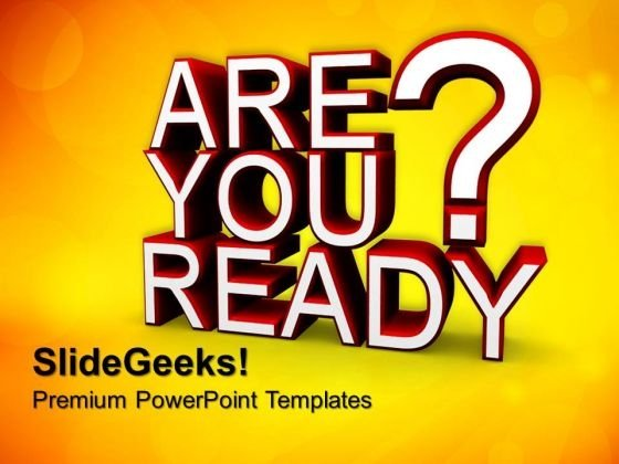 Are You Ready Future PowerPoint Templates And PowerPoint Themes 0612