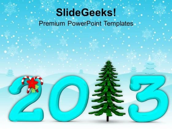 Arrival Of 2013 And Christmas Events PowerPoint Templates Ppt Backgrounds For Slides 0513