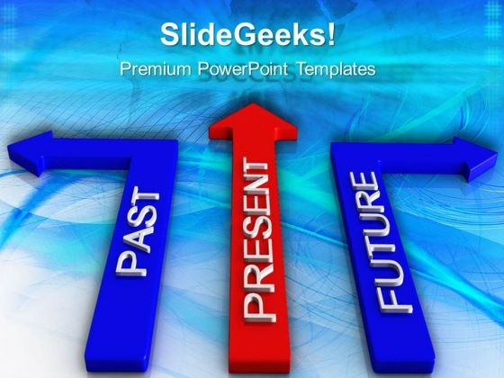 Arrows Showing Past Present Future Metaphor PowerPoint Templates And PowerPoint Themes 0512