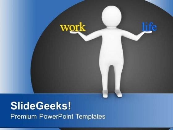 Balance Between Work And Life PowerPoint Templates Ppt Backgrounds For Slides 0713