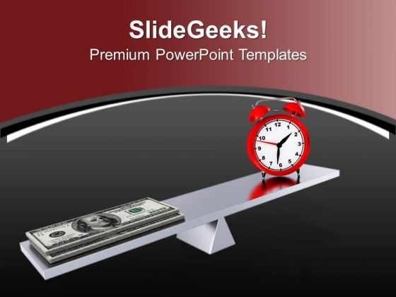 Balance Scale With Clock And Dollars PowerPoint Templates Ppt Backgrounds For Slides 0713
