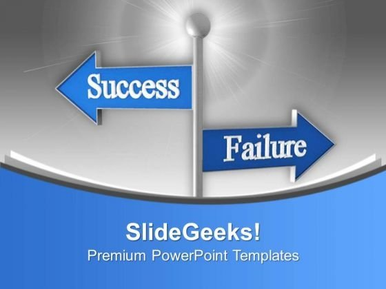 Be Ready For Success And Failure PowerPoint Templates Ppt Backgrounds For Slides 0513