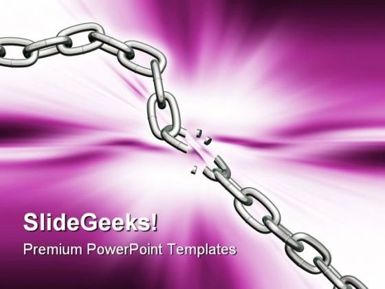 Breaking Chain Business PowerPoint Templates And PowerPoint Backgrounds 0511