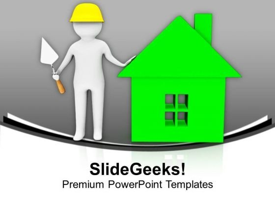 Build The House You Want PowerPoint Templates Ppt Backgrounds For Slides 0613