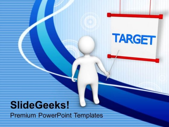 Business Presentation To Achieve Target PowerPoint Templates Ppt Backgrounds For Slides 0413