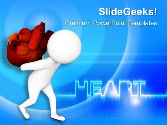 Carry Your Heart And Make It Healthy PowerPoint Templates Ppt Backgrounds For Slides 0613