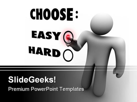 Choose Easy Or Hard Business PowerPoint Themes And PowerPoint Slides 0411