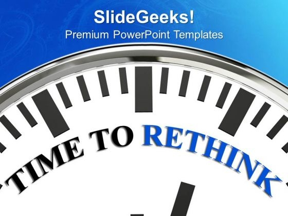 Clock Representing Time To Rethink PowerPoint Templates Ppt Backgrounds For Slides 0313