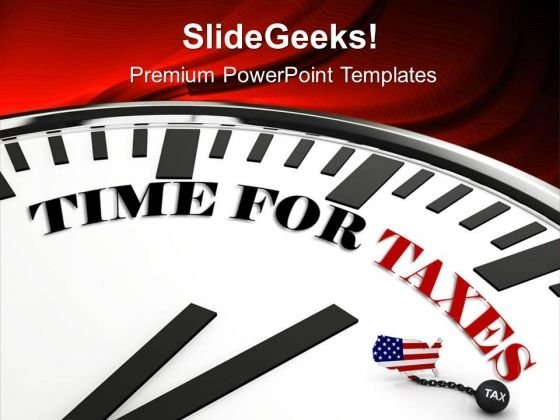 Clock With Words Time For Taxes PowerPoint Templates Ppt Backgrounds For Slides 0813