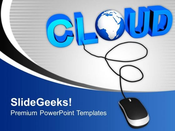 Cloud With Computer Mouse Globe PowerPoint Templates And PowerPoint Themes 1012