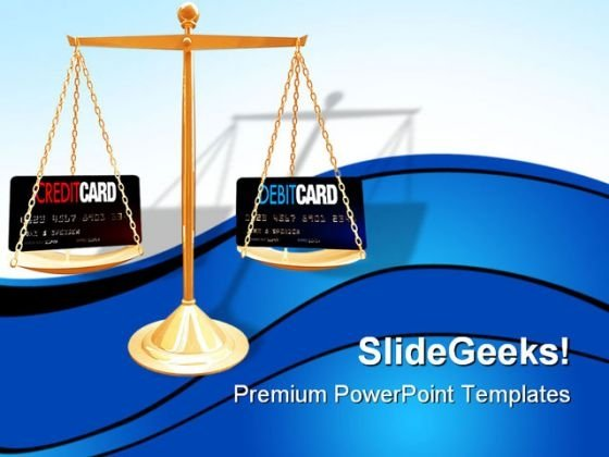 Credit Vs Debit Card Business PowerPoint Templates And PowerPoint Backgrounds 0311
