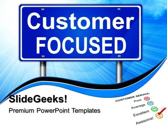Customer Focused Business PowerPoint Templates And PowerPoint Themes 0612