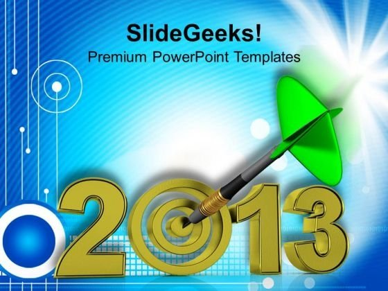 Dart Hits 2013 Target Success PowerPoint Templates Ppt Backgrounds For Slides 1212