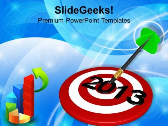 Dart Hitting 2013 Target Business Concept PowerPoint Templates Ppt Backgrounds For Slides 1112