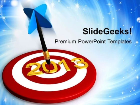 Dart Hitting Target 2013 Business Concept PowerPoint Templates Ppt Backgrounds For Slides 1112