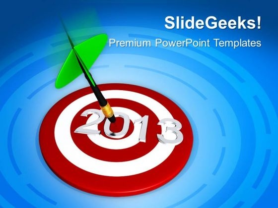 Dart Hitting Target 2013 New Year PowerPoint Templates Ppt Backgrounds For Slides 1112