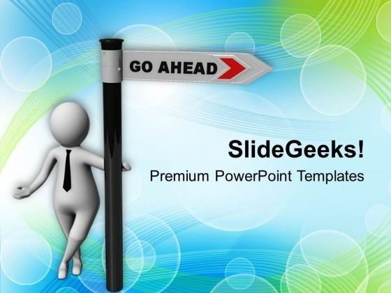 Directional Sign Go Ahead Career Concept PowerPoint Templates Ppt Backgrounds For Slides 0813