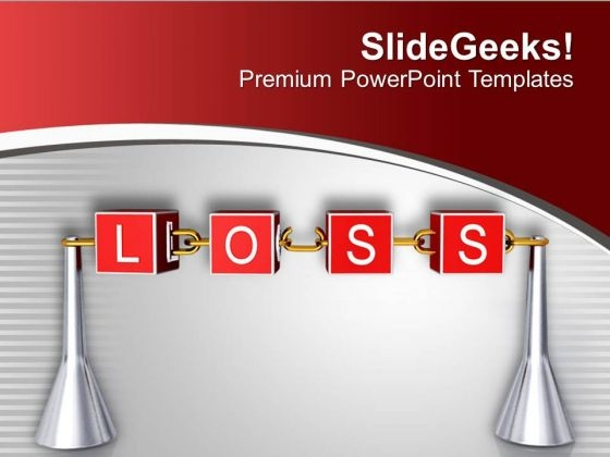 Do Not Afraid With Loss In Business PowerPoint Templates Ppt Backgrounds For Slides 0513