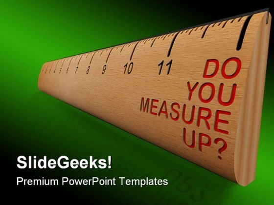 Do You Measure Up Metaphor PowerPoint Themes And PowerPoint Slides 0411
