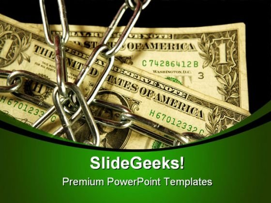 Dollar Notes In Chains Money PowerPoint Themes And PowerPoint Slides 0811
