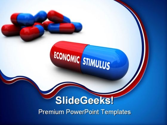 Economic Stimulus Pills Government PowerPoint Themes And PowerPoint Slides 0211