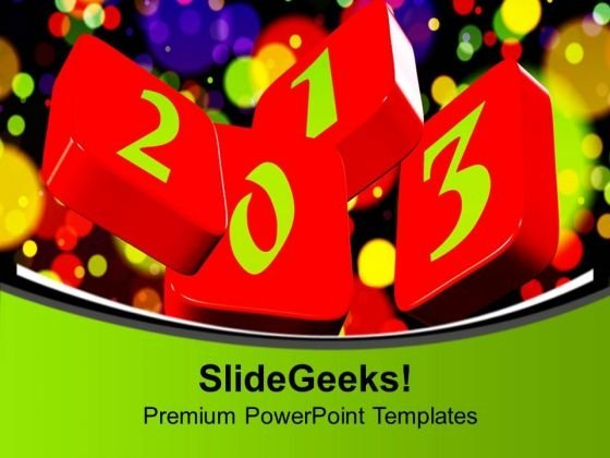 Enjoy The Colors Of New Year 2013 PowerPoint Templates Ppt Backgrounds For Slides 0713