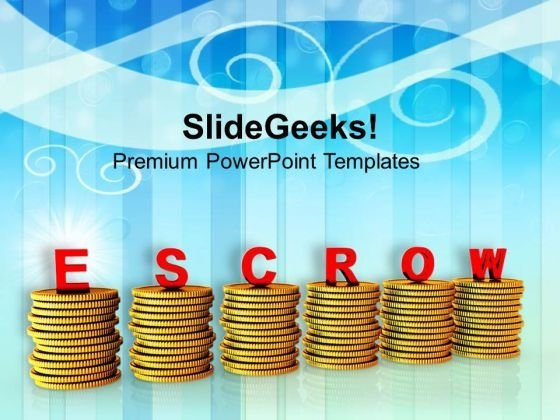 Escrow Depends On Finance Business PowerPoint Templates Ppt Backgrounds For Slides 0313