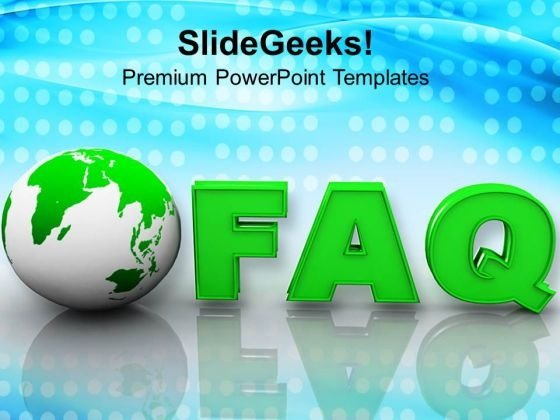Faq Globe Business PowerPoint Templates And PowerPoint Themes 1112